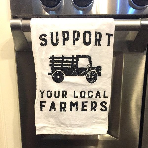 Farmhouse kitchen towel Support Your Local Farmers                                                                                                                                                                                 More