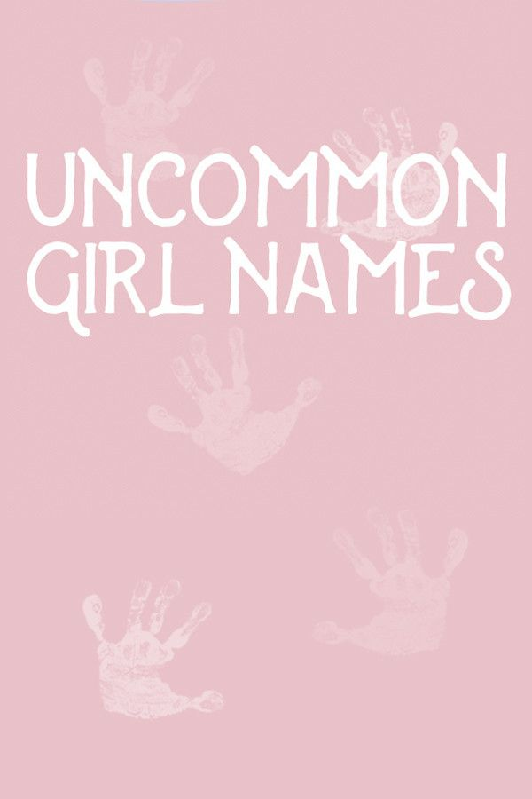 Uncommon Baby Girl Names That Aren't Overused Yet