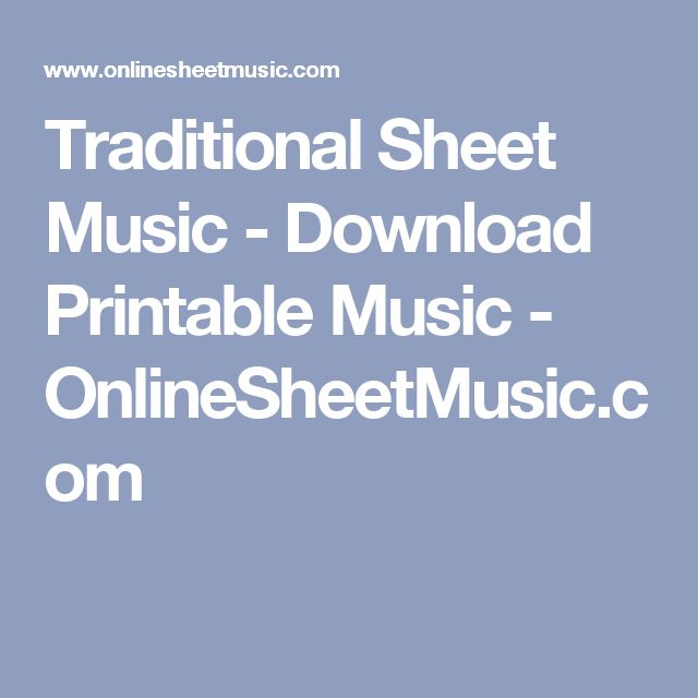 Traditional Sheet Music - Download Printable Music - OnlineSheetMusic.com
