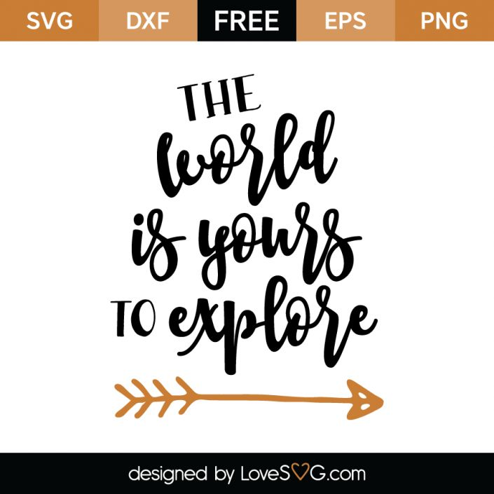 *** FREE SVG CUT FILE for Cricut, Silhouette and more *** The world is yours to explore