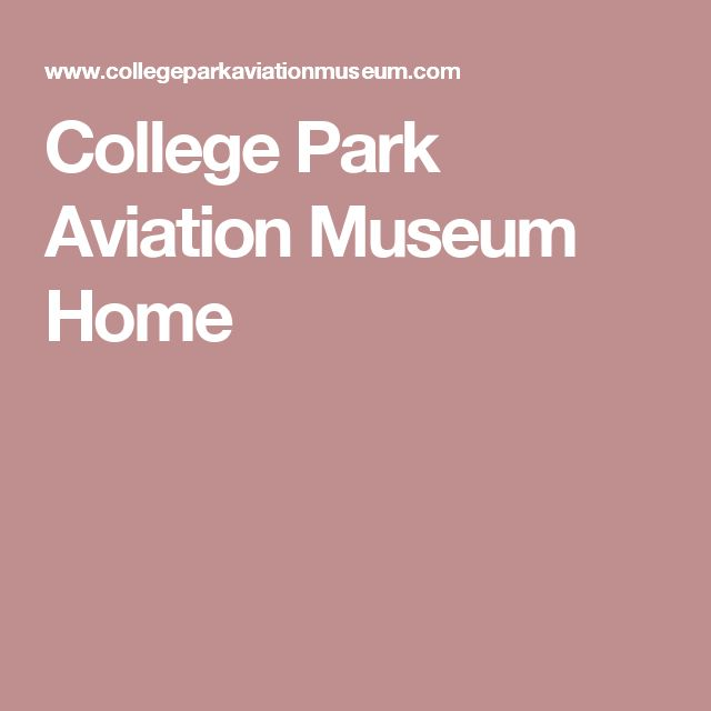 College Park Aviation Museum Home