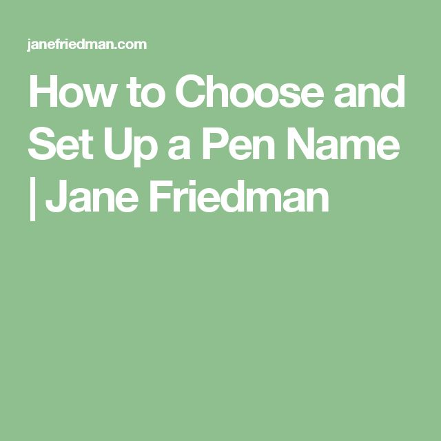 how to choose the right pen name