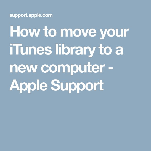 How to move your iTunes library to a new computer - Apple Support