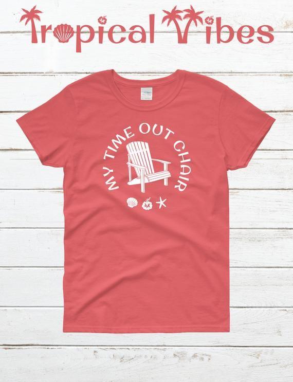 2662bbd30316 Womens My Time Out Chair T-Shirt, Beach Shirt, Beach Sayings, Beach Theme T- Shirt, Funny Beach T-Shirt, Tropical T-Shirt, Summer T-Shirts | Women's  Beach ...