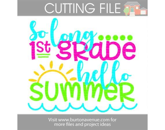 So Long 1st Grade - Hello Summer Cut File - Available for FREE until 5/19/17