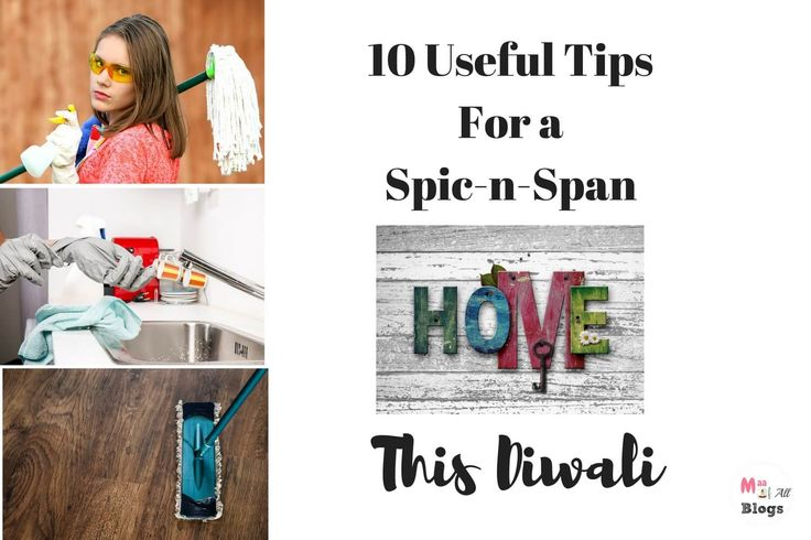 Diwali is around the corner and in India we like to clean our homes, inside out to invite Goddess Lakshmi. Here are some useful tips For a Spic-n-Span Home.