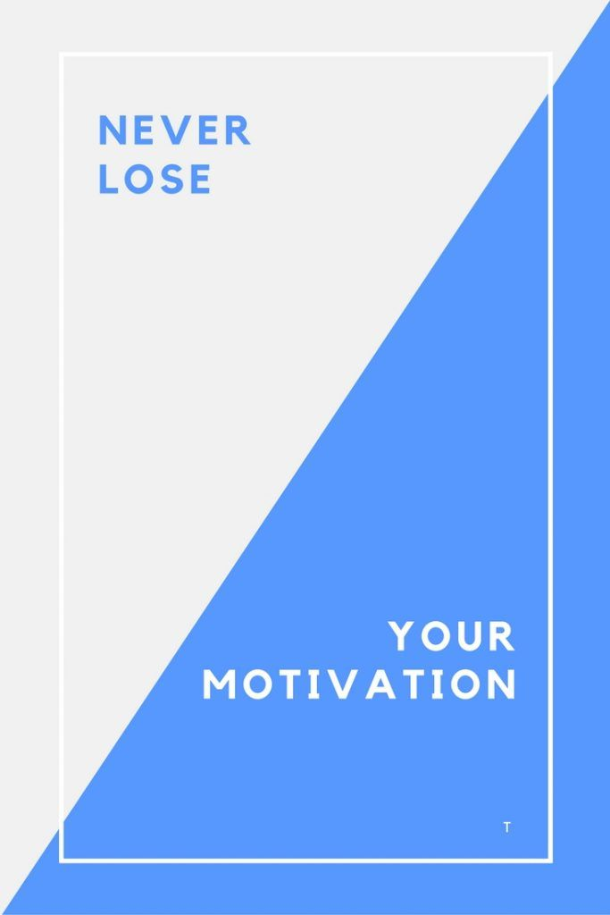Never lose your #motivation #business #uccess