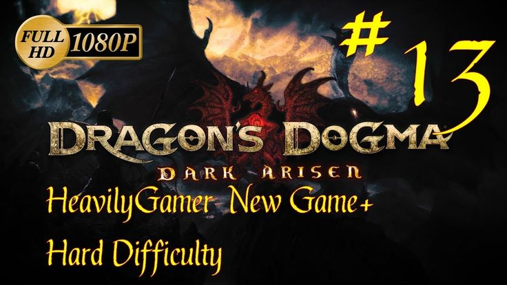 Dragon's Dogma Dark Arisen NG+ Hard Difficulty (PC) Part 13: Pride Befor...