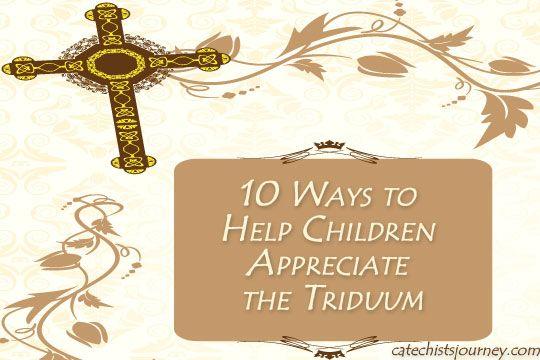 10 Ways to Help Children Appreciate the Triduum