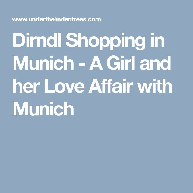 Dirndl Shopping in Munich - A Girl and her Love Affair with Munich