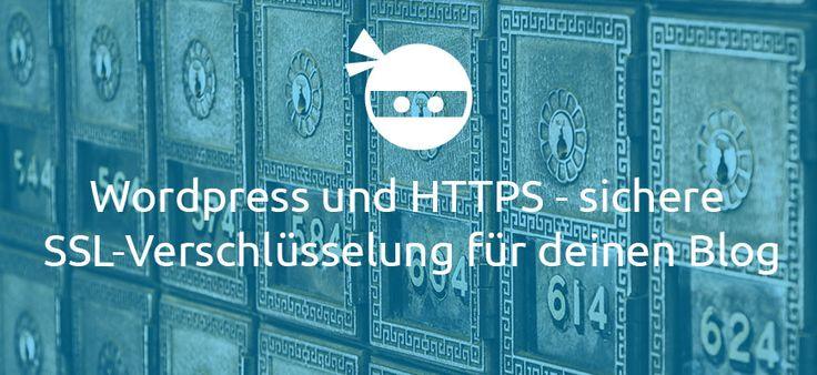 WordPress und HTTPS – sichere SSL-Verschlüsselung für deinen Blog