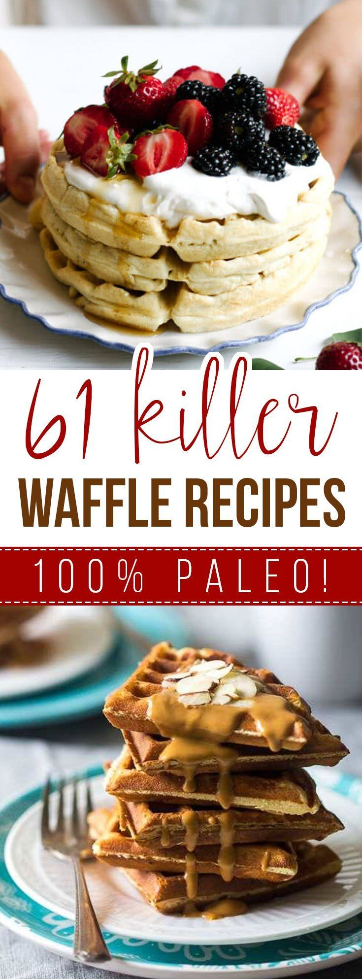 61 Killer Waffle Recipes (Paleo, Gluten Free, Dairy Free, Grain Free)