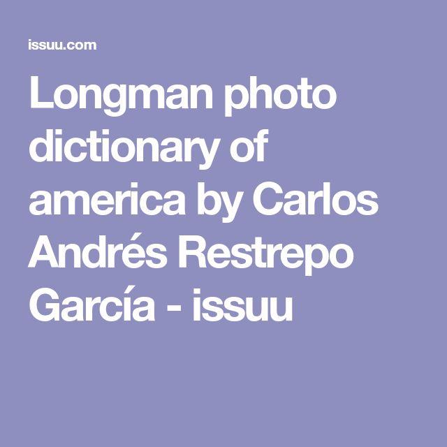 Longman photo dictionary of america by Carlos Andrés Restrepo García - issuu