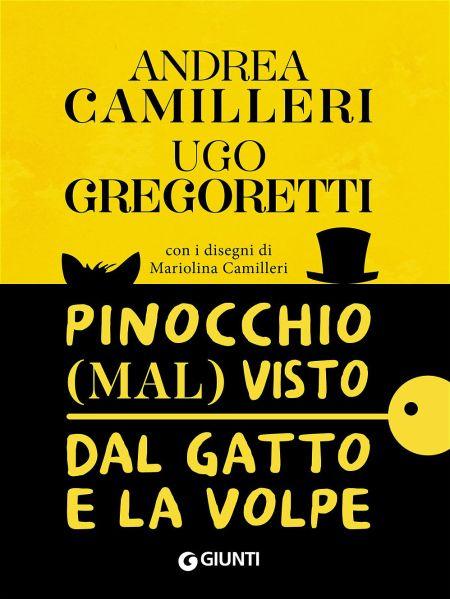 Pinocchio (mal)visto dal Gatto e la Volpe, di Andrea Camilleri e Ugo Gregoretti.