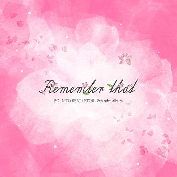 Btob is back!  Please listen to '봄날의 기억/Remember That' #KPOP #CUBE #BTOB #REMEMBERTHAT
