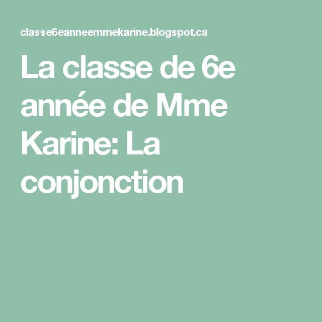 La classe de 6e année de Mme Karine: La conjonction