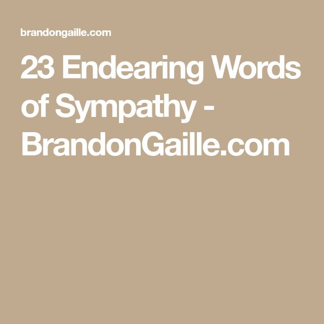 23 Endearing Words of Sympathy - BrandonGaille.com