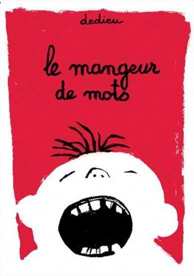 Le mangeur de mots / Dedieu. - Seuil, 1996