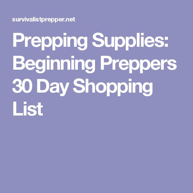Prepping Supplies: Beginning Preppers 30 Day Shopping List