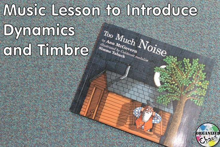 """Organized Chaos: Teacher Tuesday: dynamics lesson for """"too much noise"""". Use this story to introduce loud and soft, forte and piano, and review classroom instruments and timbre as well."""