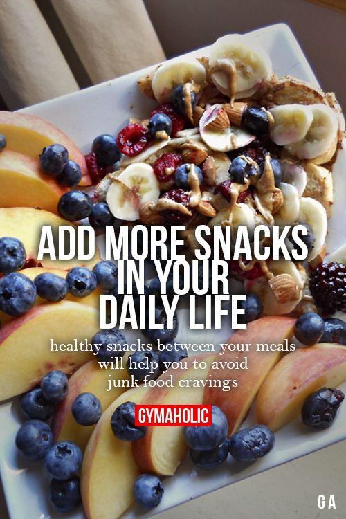 Добавить больше закуски в вашей повседневной жизни здоровые закуски между пищи позволит вам избежать нежелательной тягу пищи.  http://www.gymaholic.co/nutrition/8-healthy-snacks-to-achieve-fitness-goals