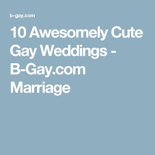 10 Awesomely Cute Gay Weddings - B-Gay.com Marriage