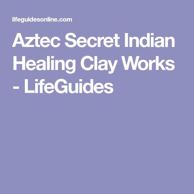 Aztec Secret Indian Healing Clay Works - LifeGuides