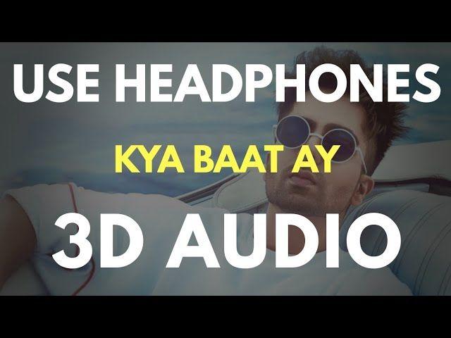 Kya Baat Ay 3d Audio Full Song Download 3d Songs Audio Songs Mp3 Song