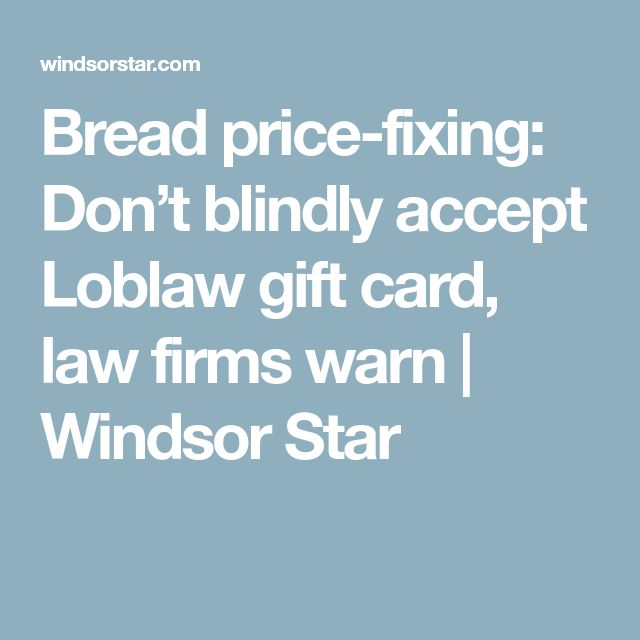 Bread price-fixing: Don't blindly accept Loblaw gift card, law firms warn | Windsor Star