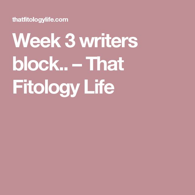 Week 3 writers block.. – That Fitology Life