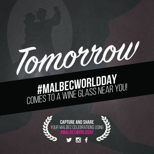 Tomorrow! Let's celebrate #MalbecWorldDay! Are you ready?
