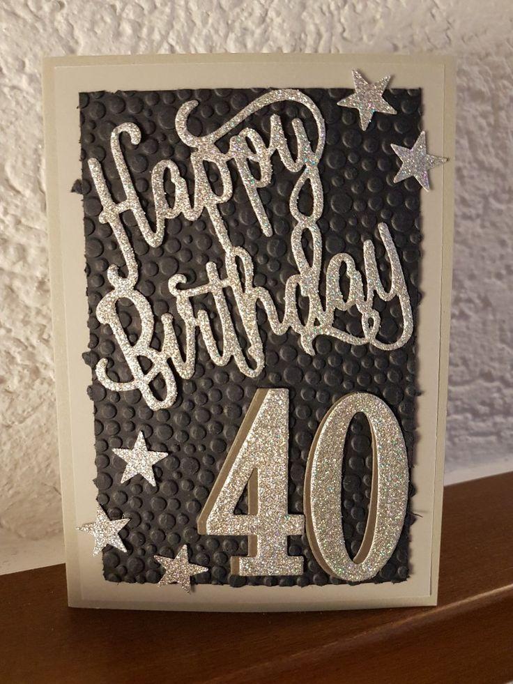 40 Geburtstag Geburtstagskarte Cards Pinterest Birthday Cards