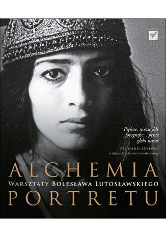 Alchemia portretu. Warsztaty Bolesława Lutosławskiego - Bolesław Lutosławski