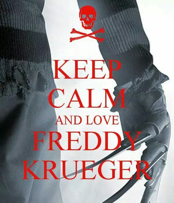 Keep Calm And Love Freddy Krueger                                                                                                                                                     More
