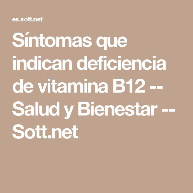 Síntomas que indican deficiencia de vitamina B12 -- Salud y Bienestar -- Sott.net