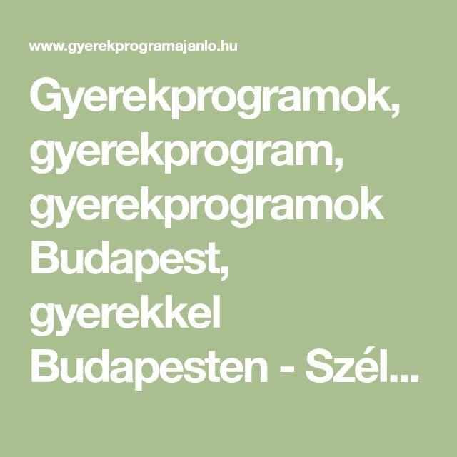 Gyerekprogramok, gyerekprogram, gyerekprogramok Budapest, gyerekkel Budapesten - Szélforgó - gyerekprogramok, gyerekprogramok Budapest, gyerekprogram, gyerekkel Budapesten, hétvégi