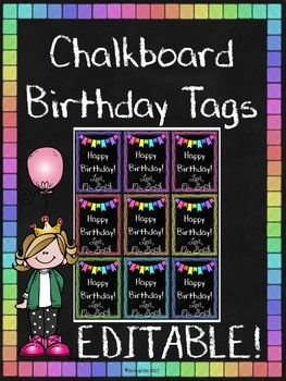 "I created these editable chalkboard birthday tags because I wanted something quick and easy to print, cut, and attach to a student's gift that matched my chalkboard theme.The ""Love,  Ms. Smith"" part is editable. Chose your own font. I used DJB Jacked Up Kinda LuvEnjoy!Please leave feedback."