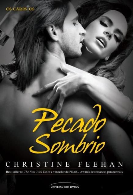 Pecado Sombrio (Os Cárpatos #3)   Autora:  Christine Feehan   Gênero:  Romance paranormal   Editora:  Universo dos Livros   Páginas: 405 ...