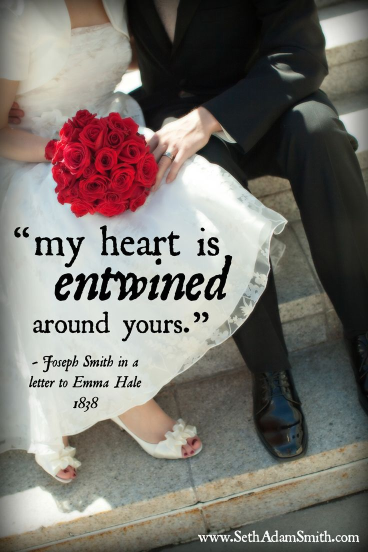 """My heart is entwined around yours."" - Joseph Smith to Emma Hale"