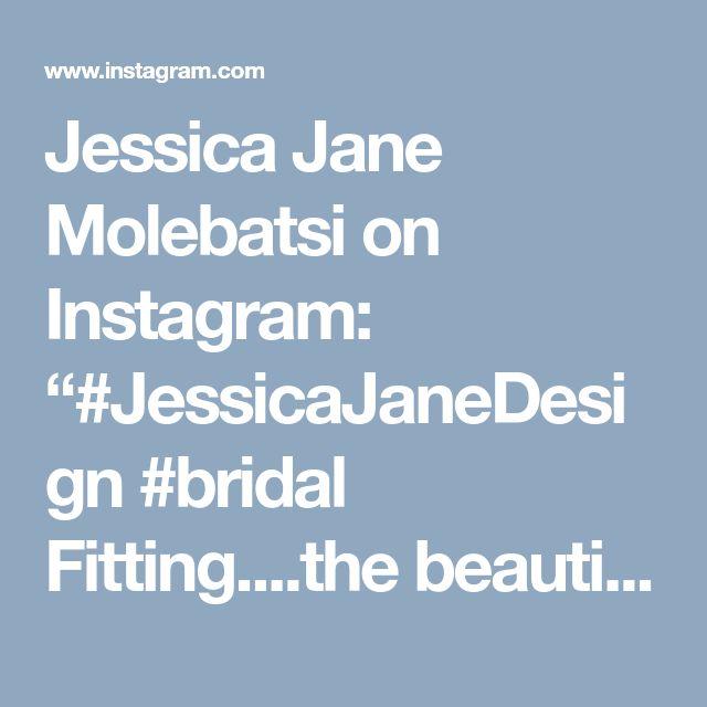 "Jessica Jane Molebatsi on Instagram: ""#JessicaJaneDesign #bridal Fitting....the beautiful Nolundi"" • Instagram"