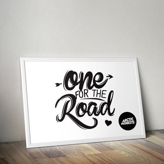 Arctic Monkeys  One For The Road  Poster Print  by TeeziePrints