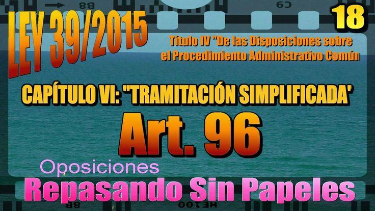 LEY 39/2015 de 1 de Octubre   TRAMITACIÓN SIMPLIFICADAArt. 96 (Oposici...