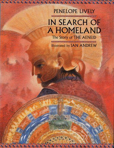 In Search of a Homeland - the story of THE  AENEID - Penelope Lively