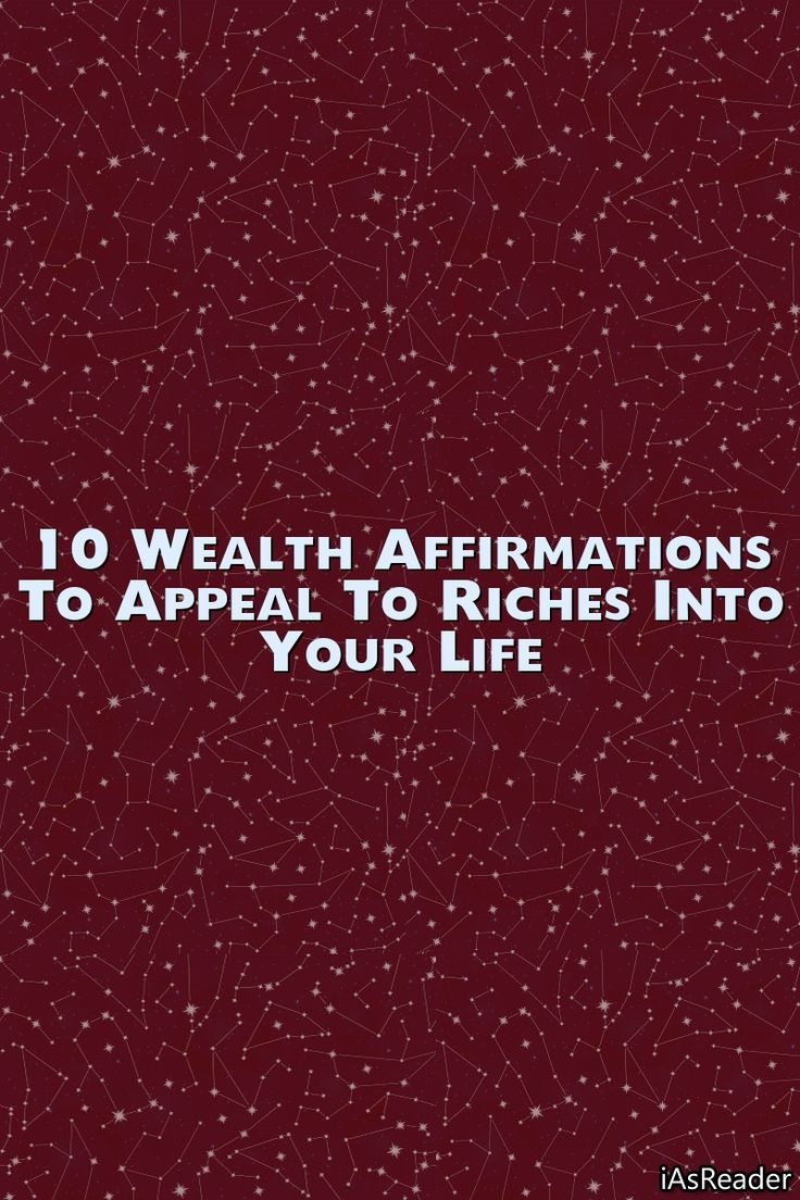10 Wealth Affirmations to Appeal to Riches Into Yo…