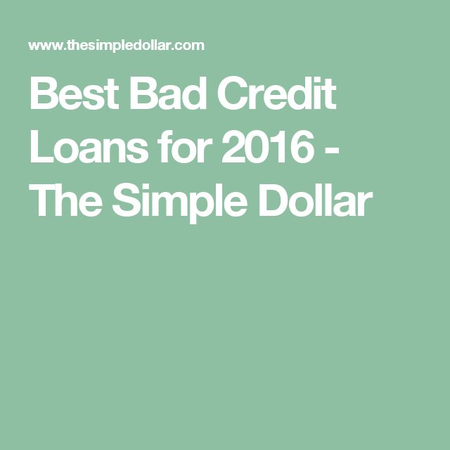 Best Bad Credit Loans for 2016 - The Simple Dollar