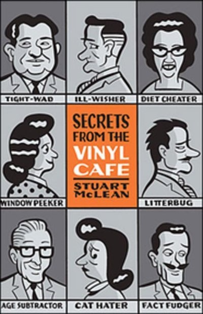 Secrets From The Vinyl Cafe. I seriously recommend all the Vinyl Cafe books by Stuart McLean. They are laugh out loud hilarious and heartwarming.