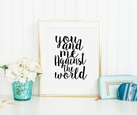PRINTABLE Art You And Me Against The World Gift For by TypoHome