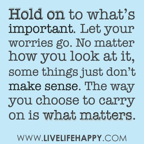 hold on to what matters.: Sayings, Hold On, Inspiration, Quotes, Life Quote, Wisdom, Thought