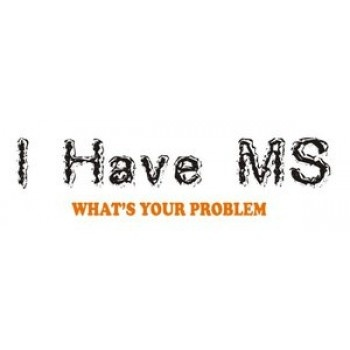I Have MS- What's your Problem T-Shirt by MStees