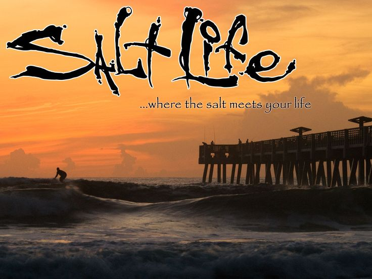 Salt Life...where the salt meets your life